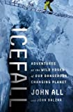Icefall: Adventures at the Wild Edges of Our Dangerous, Changing Planet
