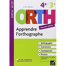 ORTH Apprendre l'orthographe 4e/3e