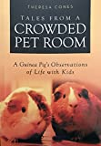Tales from a Crowded Pet Room: A Guinea Pig s Observations of Life with Kids