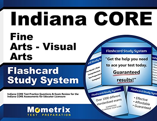Indiana CORE Fine Arts - Visual Arts Flashcard Study System: Indiana CORE Test Practice Questions & Exam Review for the Indiana CORE Assessments for Educator Licensure (Cards)