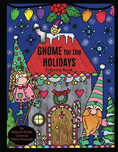 Gnome for the Holidays: Gnomes for Christmas Coloring Book by Artist Deborah Muller. Whimsical Christmas Gnomes ready for winter holiday fun!