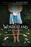 Image of Alice in Wonderland and Philosophy: Curiouser and Curiouser (The Blackwell Philosophy and Pop Culture Series Book 17)