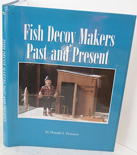 Fish Decoy Makers Past And Present