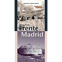 Rutas por el frente de Madrid. Senderos de Guerra 3