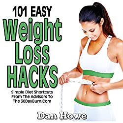 101 Easy Weight Loss Hacks