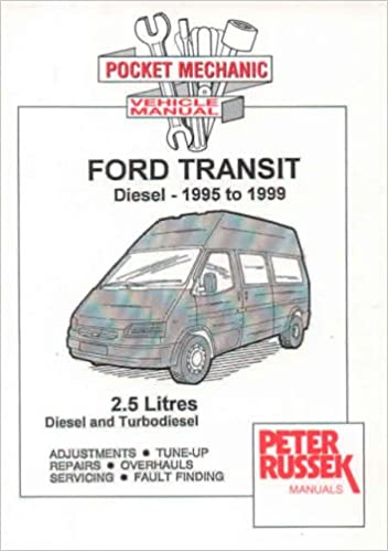 Ford Transit, 2.5 Litre Diesel and Turbodiesel 85, 100 and 115 BHP Engines: 1995 to 1999 Pocket Mechanic S.: Amazon.es: Peter Russek: Libros en idiomas ...