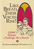 img - for Like Bread, Their Voices Rise!: Global Women Challenge the Church book / textbook / text book