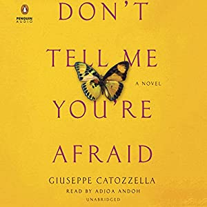 Don't Tell Me You're Afraid Audiobook