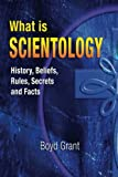 What Is Scientology, Boyd Grant, 1482612097