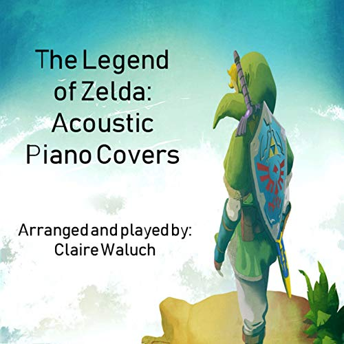 The Legend of Zelda: Acoustic Piano Covers