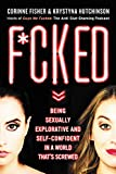 img - for F*cked: Being Sexually Explorative and Self-Confident in a World That's Screwed book / textbook / text book