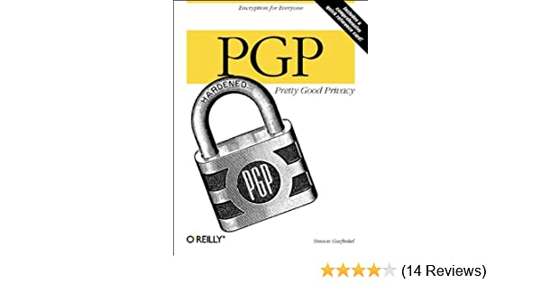 PGP: Pretty Good Privacy: 0636920920984: Computer Science