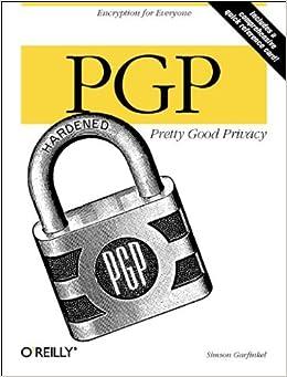 PGP: Pretty Good Privacy