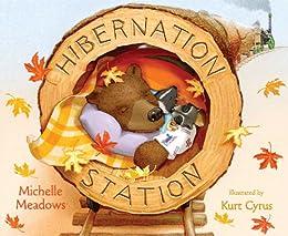 Hibernation Station by [Meadows, Michelle, Kurts, Charles]