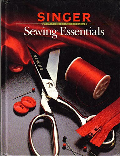 Sewing Singer Library - Sewing Essentials (Singer Sewing Reference Library)