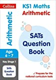 KS1 Maths - Arithmetic SATs Question Book: 2019 tests (Collins KS1 Revision and Practice)