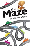 The Maze, Tara Denise Woods, 1618620738