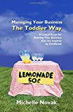 Managing Your Business the Toddler Way, Michelle Novak, 144956173X