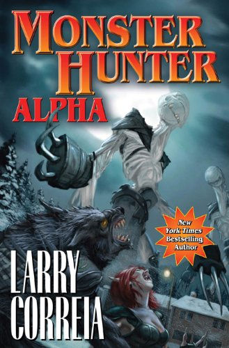 Monster Hunter Alpha (Monster Hunters International Book 3) by [Correia, Larry]