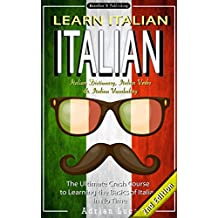 ITALIAN: Learn Italian - Italian Dictionary, Italian Vocabulary & Italian Phrasebook - The Ultimate Crash Course to Learning the Basics of the Italian ... guide, Italian Romance, Italian Stories 1)