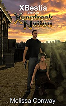 Xenofreak Nation, Book One: XBestia by [Conway, Melissa]