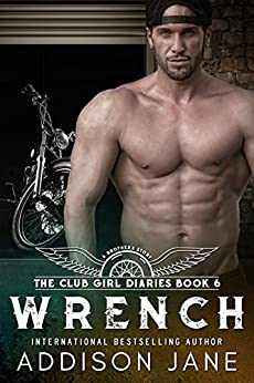 Wrench (The Club Girl Diaries Book 6) by [Jane, Addison]