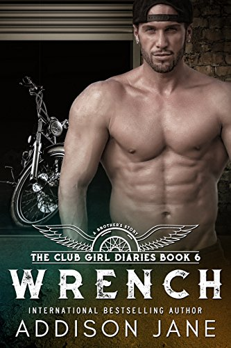 (Wrench (The Club Girl Diaries Book 6))