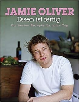 Kochshow jamie oliver  Essen ist fertig!: Die besten Rezepte für jeden Tag: Amazon.de ...