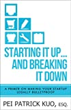img - for Starting it up... and Breaking it Down: A Primer on Making Your Startup Legally Bulletproof book / textbook / text book