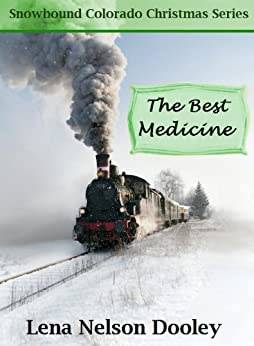 The Best Medicine (Snowbound Colorado Christmas Book 2) by [Dooley, Lena Nelson]