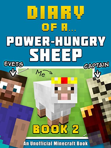 [B.E.S.T] Diary of a Power-Hungry Sheep: Book 2 [An Unofficial Minecraft Book]<br />T.X.T