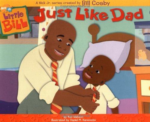 Just Like Dad (Little Bill 10X8)