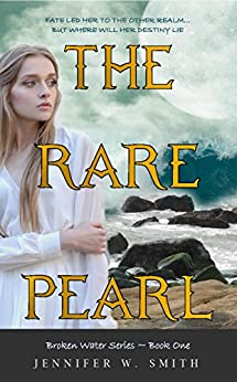The Rare Pearl (Broken Water Series Book 1) by [Smith, Jennifer W.]