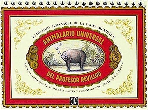 Animalario universal del profesor Revillod. Almanaque ilustrado de la fauna mundial Los Especiales de A la Orilla del Viento: Amazon.es: Murugarren, Miguel: Libros