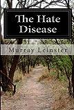 The Hate Disease, Murray Leinster, 1499117450