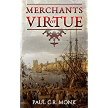 Merchants of Virtue: A Historical Fiction Novel (The Huguenot Chronicles trilogy Book 1)