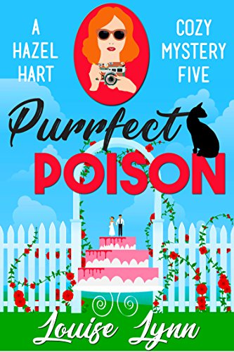 Purrfect Poison: A Hazel Hart Cozy Mystery Book Five by [Lynn, Louise]