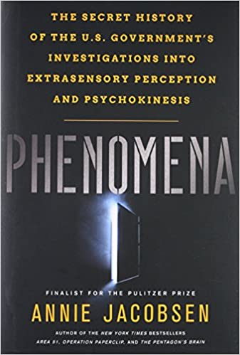 Phenomena The Secret History of the U.S Governments Investigations into Extrasensory Perception and Psychokinesis