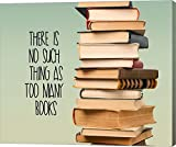 There Is No Such Thing As Too Many Books - Stack Of Books by Color Me Happy Canvas Art Wall Picture, Gallery Wrapped with Image Around Edge, 21 x 18 inches