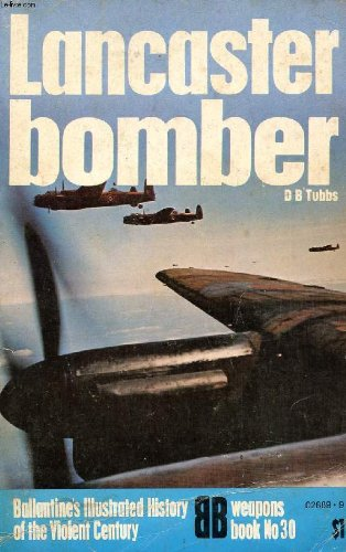 Lancaster bomber (Ballantine's illustrated history of the violent century)
