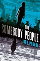 The Somebody People: A Novel