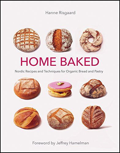 Home Baked: Nordic Recipes and Techniques for Organic Bread and (Home Baked Bread)