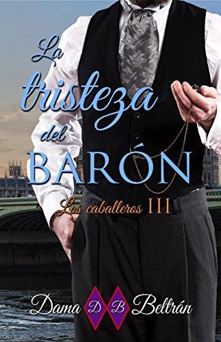 La tristeza del Barón (Caballeros nº 3) (Spanish Edition) by [Beltrán