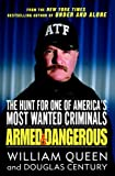 armed america - Armed and Dangerous: The Hunt for One of America's Most Wanted Criminals