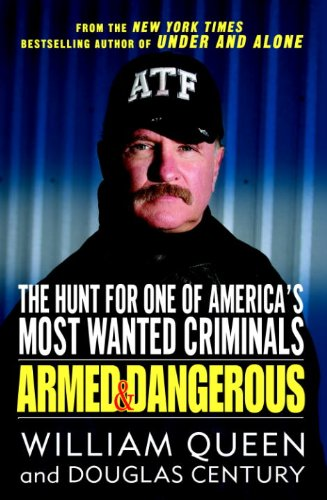 Armed and Dangerous: The Hunt for One of America's Most Wanted Criminals (Best Federal Law Enforcement Agency)