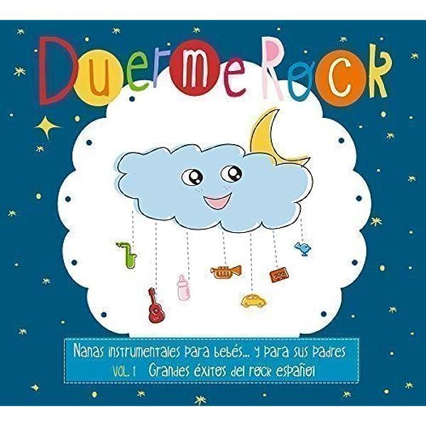 Nanas instrumentales para bebés... y para sus padres: Vol. 1 - Grandes éxitos del rock español: Duerme Rock: Amazon.es: Música
