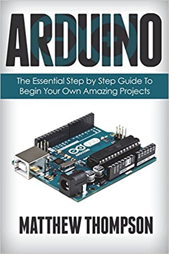 Arduino (Learn Programming Projects) (Volume 1): Matthew Thompson