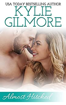 Almost Hitched (Clover Park STUDS, Book 5) by [Gilmore, Kylie]
