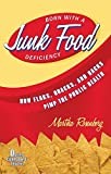 Born With a Junk Food Deficiency: How Flaks, Quacks, and Hacks Pimp the Public Health