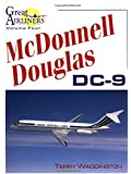 McDonnell Douglas DC-9 (Great Airliners Series, Vol. 4)